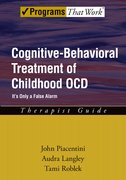 Cover for Cognitive-Behavioral Treatment of Childhood OCD: Therapist Guide