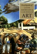 Cover for The Encyclopedia of Latin American and Caribbean Art