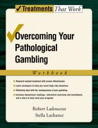 Cover for Overcoming Your Pathological Gambling: Workbook