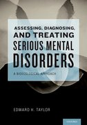 Cover for Assessing, Diagnosing, and Treating Serious Mental Disorders