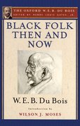 Cover for Black Folk Then and Now: An Essay in the History and Sociology of the Negro Race