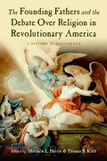Cover for The Founding Fathers and the Debate over Religion in Revolutionary America