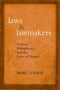 Cover for Laws and Lawmakers Science, Metaphysics, and the Laws of Nature