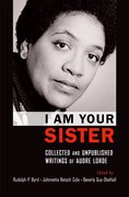 Cover for I Am Your Sister Collected and Unpublished Writings of Audre Lorde