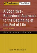 Cover for A Cognitive-Behavioral Approach to the Beginning of the End of Life: Facilitator Guide