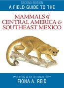 Cover for A Field Guide to the Mammals of Central America and Southeast Mexico
