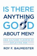 Cover for Is There Anything Good About Men?