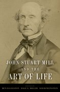 Cover for John Stuart Mill and the Art of Life
