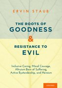 Cover for The Roots of Goodness and Resistance to Evil