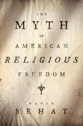 Cover for The Myth of American Religious Freedom