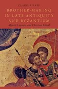 Cover for Brother-Making in Late Antiquity and Byzantium