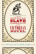 Cover for The American Slave Narrative and the Victorian Novel