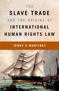 Cover for The Slave Trade and the Origins of International Human Rights Law