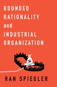 Cover for Bounded Rationality and Industrial Organization