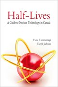 Cover for Half-Lives: The Canadian Guide to Nuclear Technology in Canada