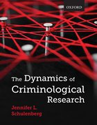 Cover for The Dynamics of Criminological Research - 9780195439021