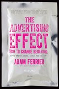 Cover for The Advertising Effect: How to Change Behaviour
