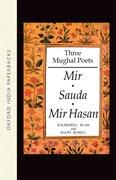 Cover for Three Mughal Poets: Mir, Sauda, Mir Hasan
