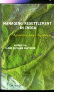 Cover for MANAGING RESETTLEMENT IN INDIA
