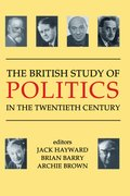 Cover for The British Study of Politics in the Twentieth Century