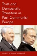 Cover for Trust and Democratic Transition in Post-Communist Europe