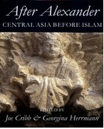 Cover for After Alexander: Central Asia before Islam