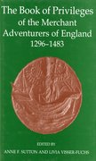Cover for The Book of Privileges of the Merchant Adventurers of England, 1296-1483