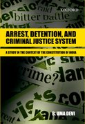 Cover for Arrest, Detention, and Criminal Justice System: A Study in the Context of the Constitution of India
