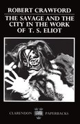 Cover for The Savage and the City in the Work of T. S. Eliot