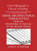 Cover for Greek Architectural Terracottas from the Prehistoric to the End of the Archaic Period
