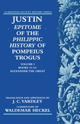 Cover for Justin: Epitome of <i>The Philippic History</i> of Pompeius Trogus