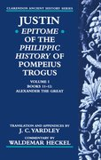 Cover for Justin: <i>Epitome</i> of <i>The Philippic History</i> of Pompeius Trogus