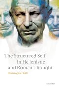 Cover for The Structured Self in Hellenistic and Roman Thought