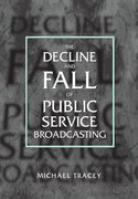 Cover for The Decline and Fall of Public Service Broadcasting