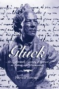 Cover for Gluck: An Eighteenth-Century Portrait in Letters and Documents