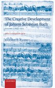 Cover for The Creative Development of J. S. Bach Volume 1: 1695-1717