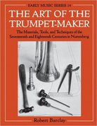 Cover for The Art of the Trumpet-Maker