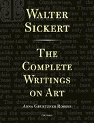 Cover for Walter Sickert: The Complete Writings on Art