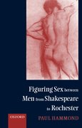 Cover for Figuring Sex between Men from Shakespeare to Rochester