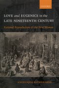 Cover for Love and Eugenics in the Late Nineteenth Century