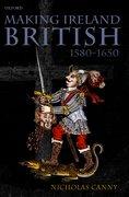 Cover for Making Ireland British, 1580-1650