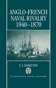 Cover for Anglo-French Naval Rivalry 1840-1870