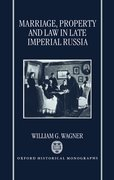 Cover for Marriage, Property, and Law in Late Imperial Russia