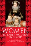 Cover for Women in Early Modern England 1550-1720
