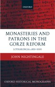 Cover for Monasteries and Patrons in the Gorze Reform
