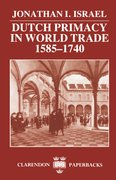 Cover for Dutch Primacy in World Trade, 1585-1740