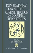 Cover for International Law and the Administration of Occupied Territories