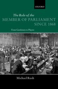 Cover for The Role of the Member of Parliament Since 1868
