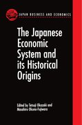 Cover for The Japanese Economic System and its Historical Origins