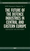 Cover for The Future of the Defence Industries in Central and Eastern Europe